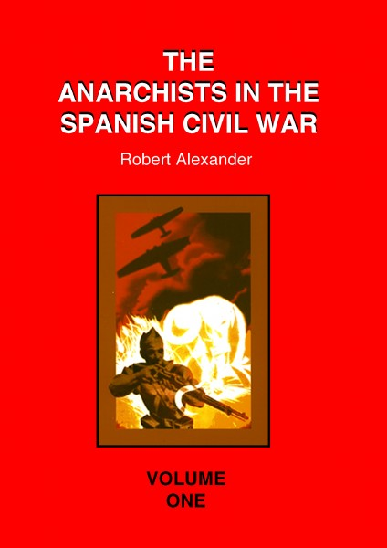 Anarchists in the Spanish Civil War Volume 1