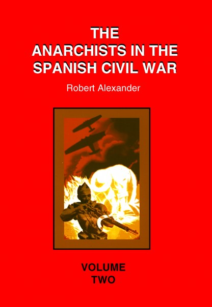 Anarchists in the Spanish Civil War Volume 2