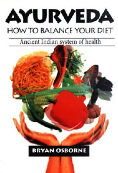 Ayurveda: How to Balance Your Diet