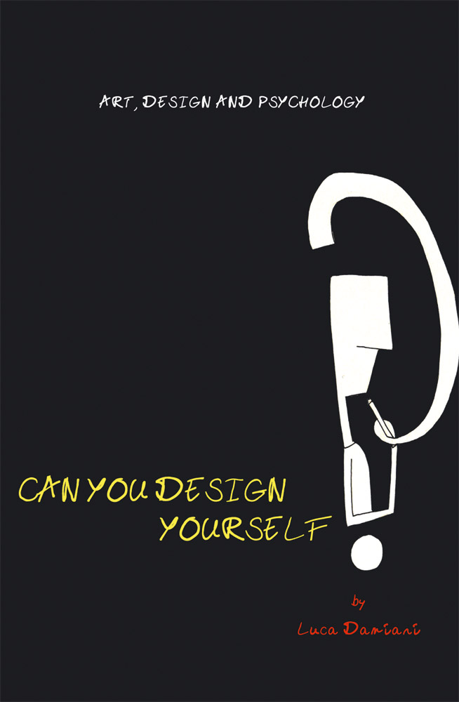 Can You Design Yourself? Art, Design and Psychology