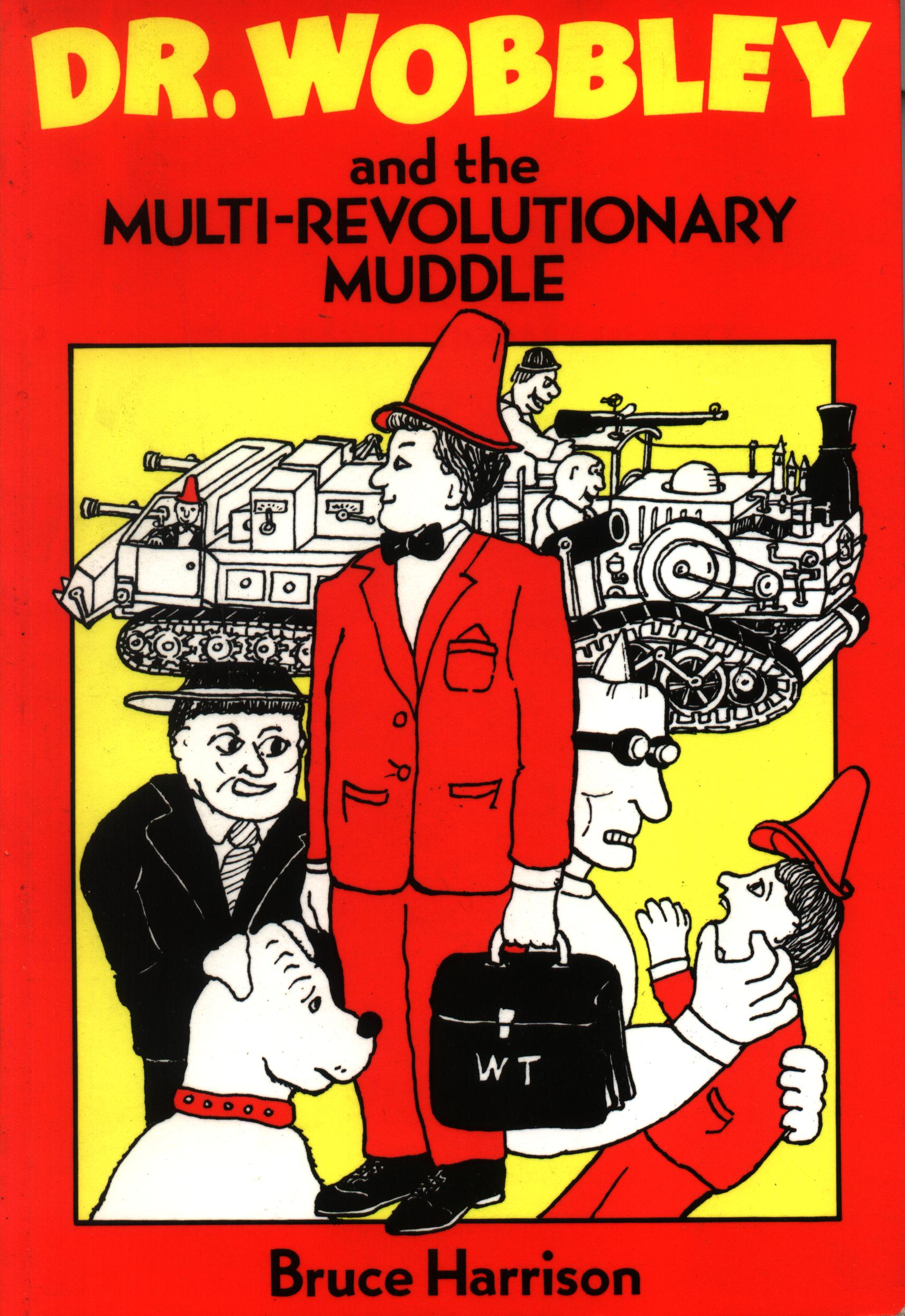 Dr Wobbley and the Multi Revolutionary Muddle