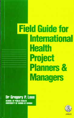 Field Guide for International Health Project Planners & Managers