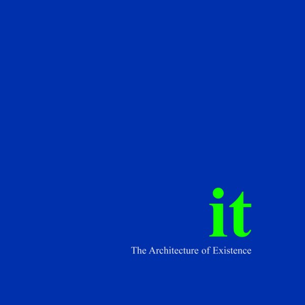 it: The Architecture of Existence (Hardback)