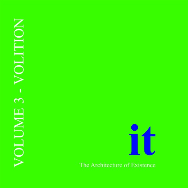 it: The Architecture of Existence Vol. 3: Volition (Paperback)