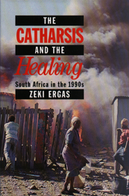 The Catharsis and the Healing: South Africa in the 1990s