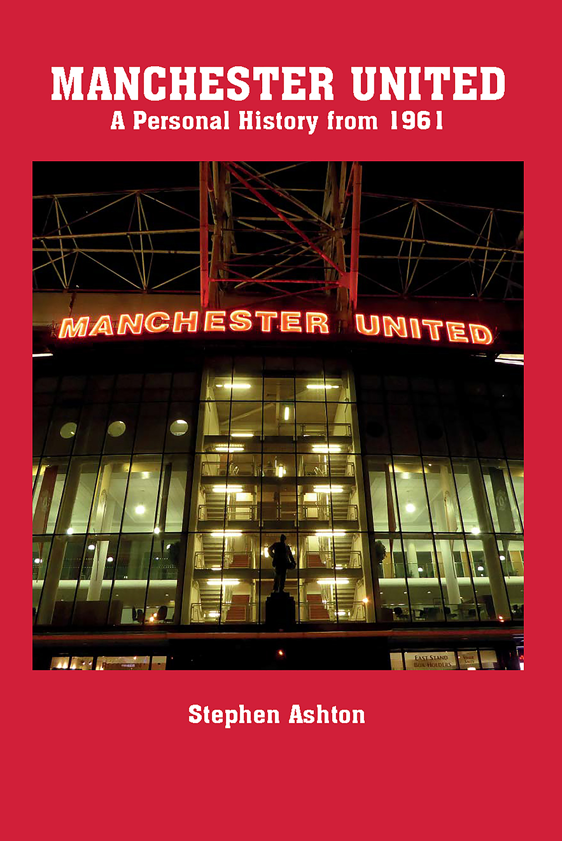 Manchester United A Personal History from 1961