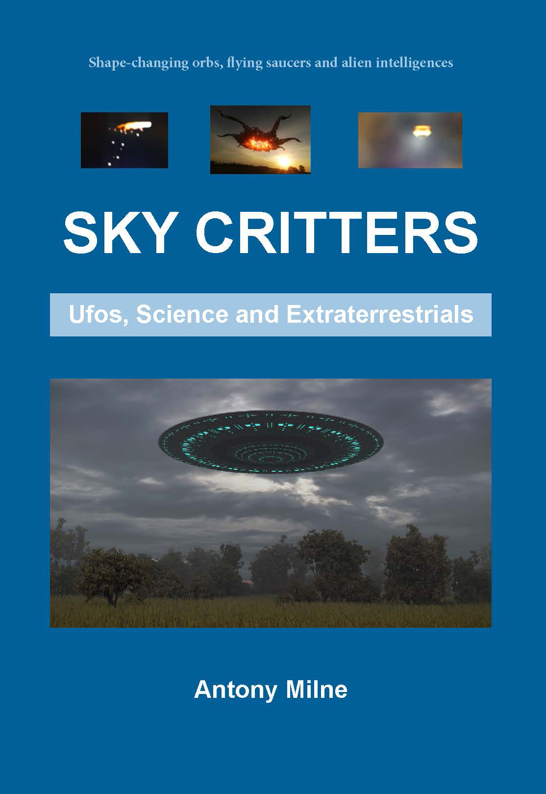 Sky Critters Ufos, Science and Extraterrestrials