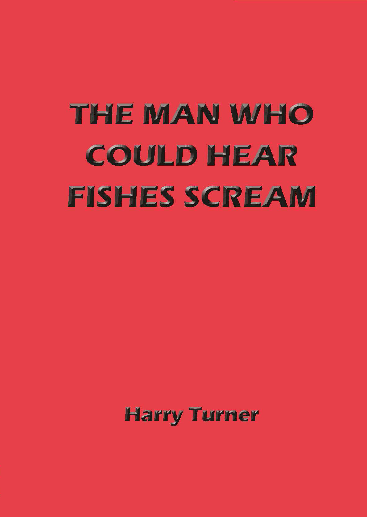 The Man Who Could Hear Fishes Scream